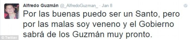 Threatening messages (above) towards Mexican security forces also appeared on the Twitter account that seems to belong to Alfredo Guzman shortly after.jpg